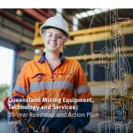 3000 new jobs to be generated in Queensland's mining sector with new action plan